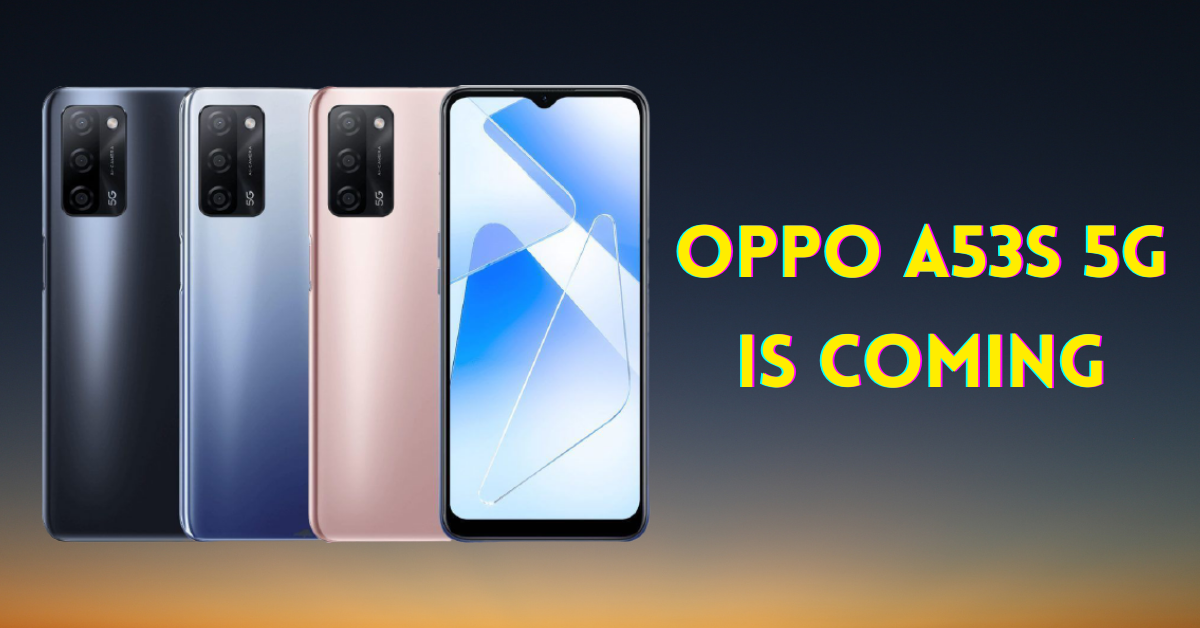 Oppo A53s 5G is coming to India
