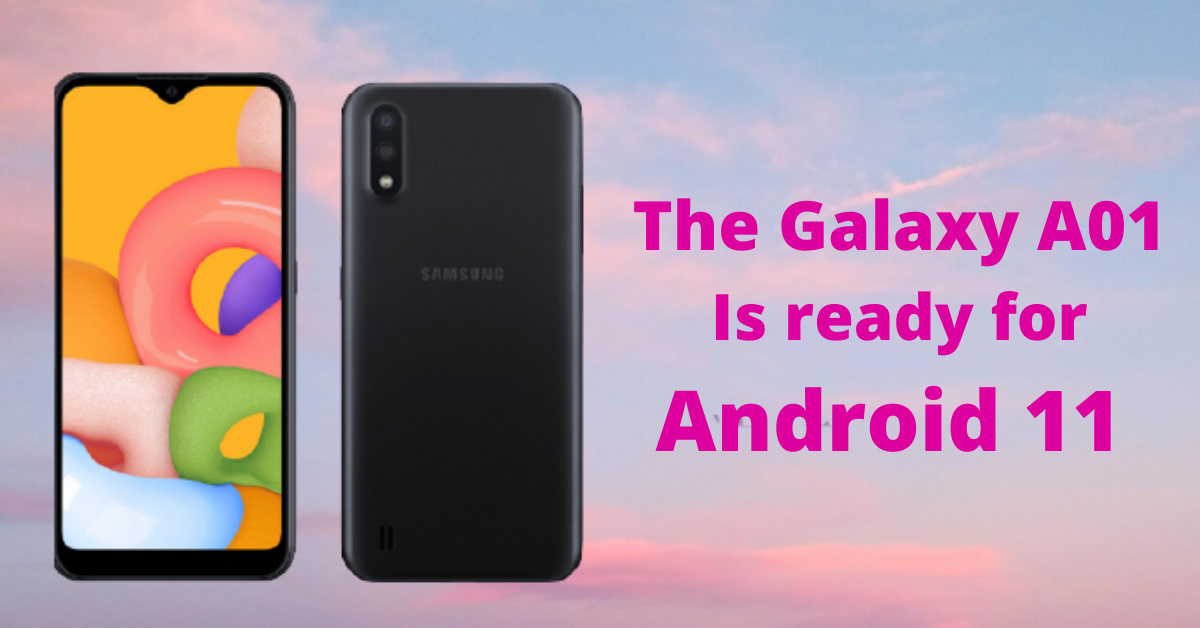 The Samsung Galaxy A01 is ready to receive an Android 11 update with One UI Core 3.1