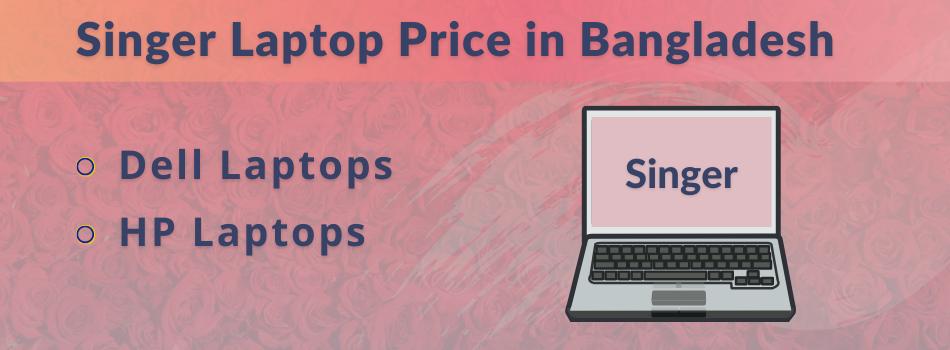 Singer Laptop Price in Bangladesh