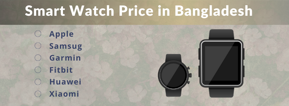Smart Watch Price in Bangladesh